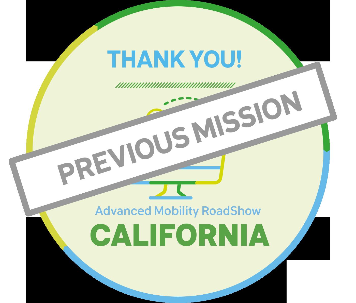 PREVIOUS MISSION : Advanced Mobility RoadShow in California