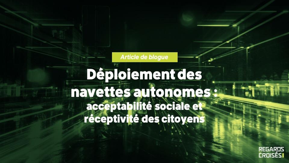 Déploiement des navettes autonomes : acceptabilité sociale et réceptivité des citoyens